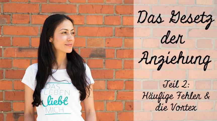 Das Gesetz der Anziehung, Vortex, happycoollove, Peri Soylu, Life Coach, Hamburg