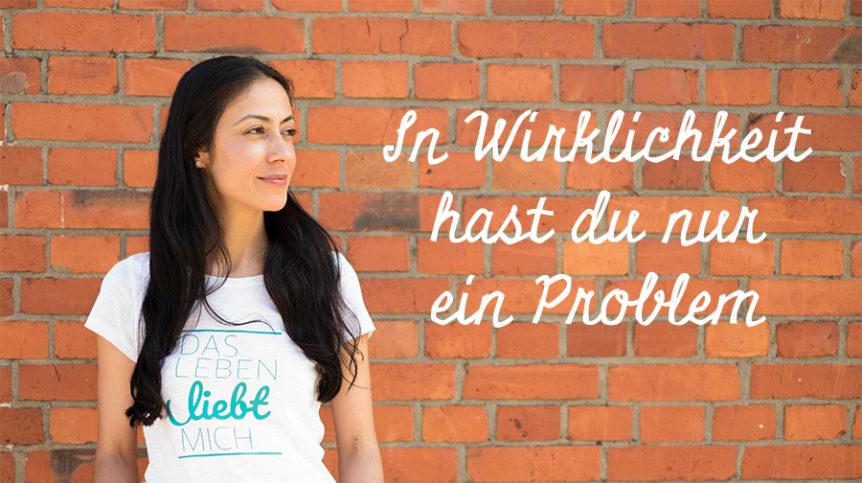 Problem, Probleme lösen, Ein Kurs in Wundern, Peri Soylu Life Coach, Coach, Hamburg, happycoollove
