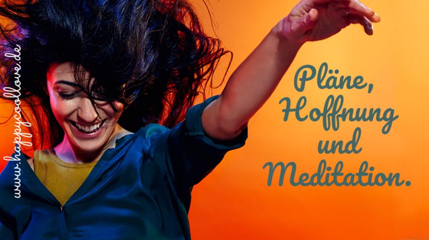 hoffnung und meditation, Pläne, happycoollovede, Peri Soylu, Life Coaching, Hamburg