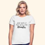 WUNDERSHIRT, Welt ist voller Wunder, T-Shirt, Druck, spreadshirt
