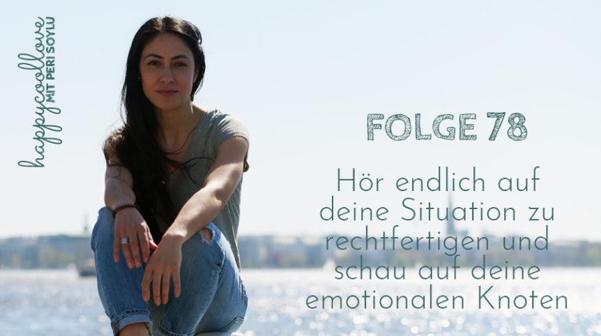 emotionale Knoten, happycoollove Podcast, Peri Soylu Life Coaching