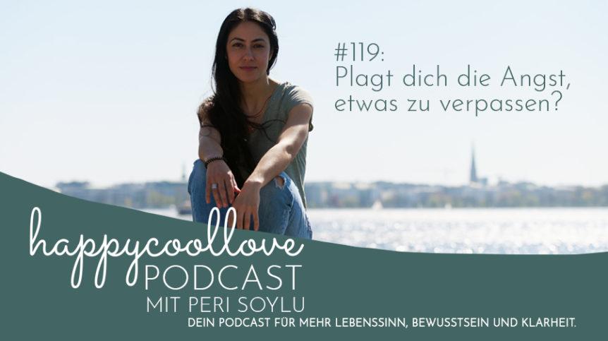 Angst, verpassen, happycoollove Podcast, Ein Kurs in Wundern
