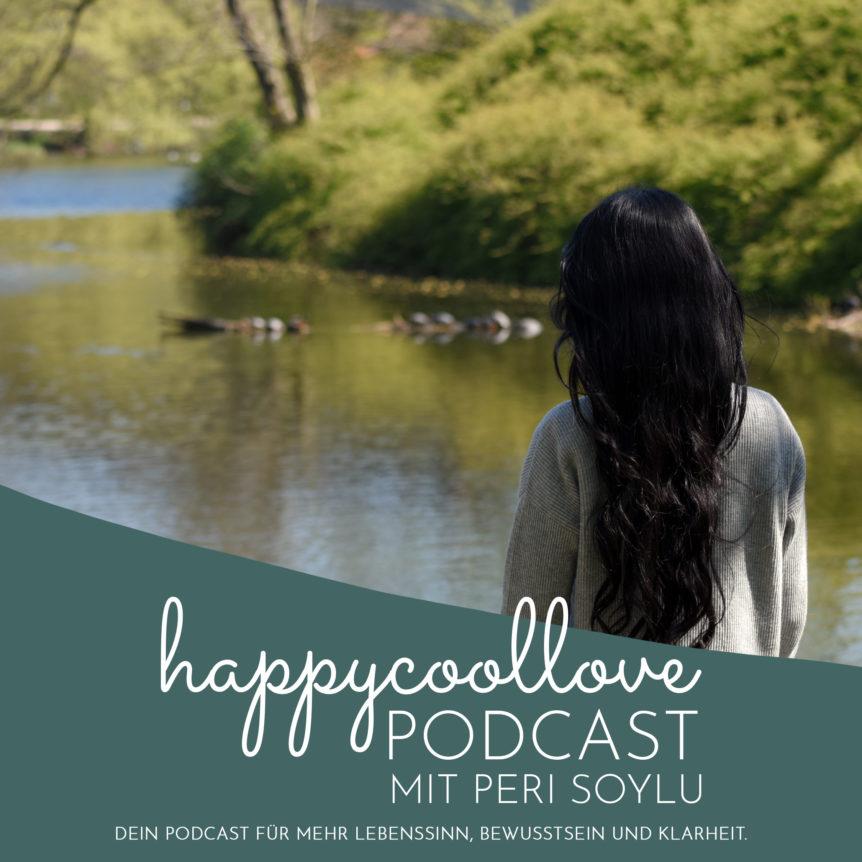 happycoollove Podcast, Peri Soylu, Podcast Deutsch, Ein Kurs in Wundern