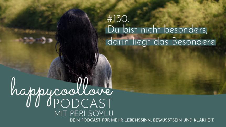 besonders, Ein Kurs in Wundern, Podcast, Peri Soylu