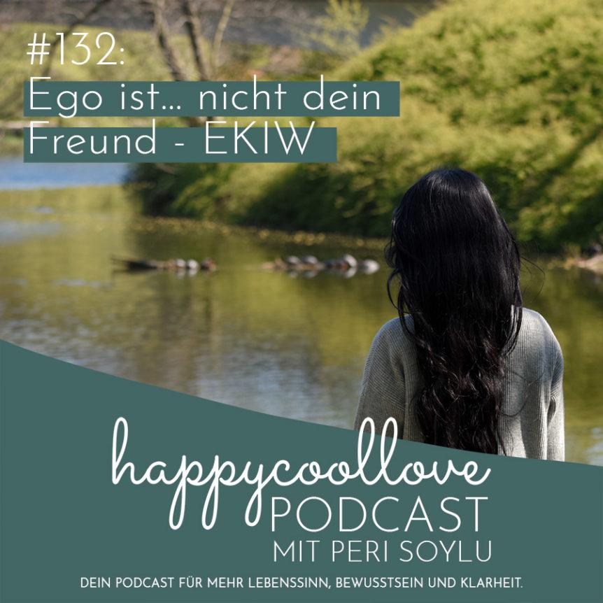Ego ist, Ein Kurs in Wundern, Peri Soylu, Podcast