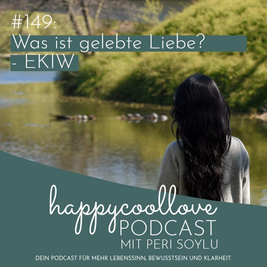 gelebte Liebe, Ein Kurs in Wundern, happycoollove Podcast