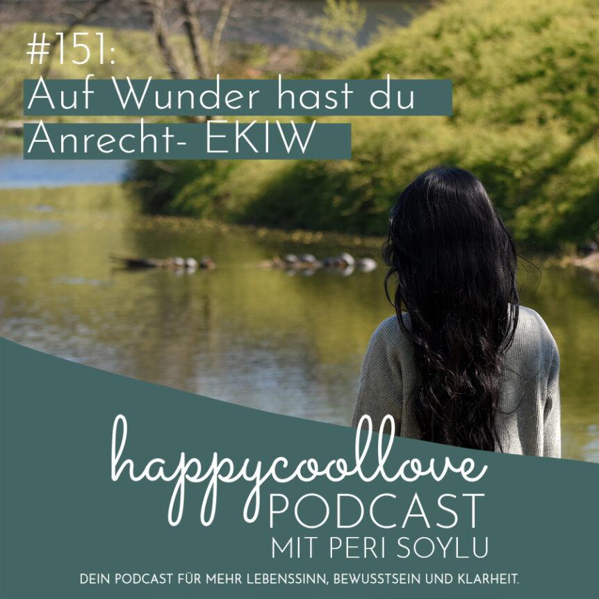 der Wunder, Ein Kurs in Wundern, happycoollove Podcast
