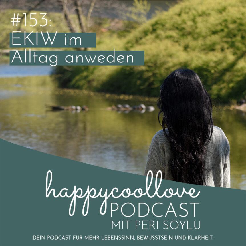 Alltag, EKIW, happycoollove Podcast, mentale Gesundheit