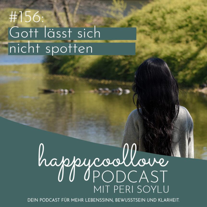 Gott, Ein Kurs in Wundern, happycoollove Podcast, Peri Soylu