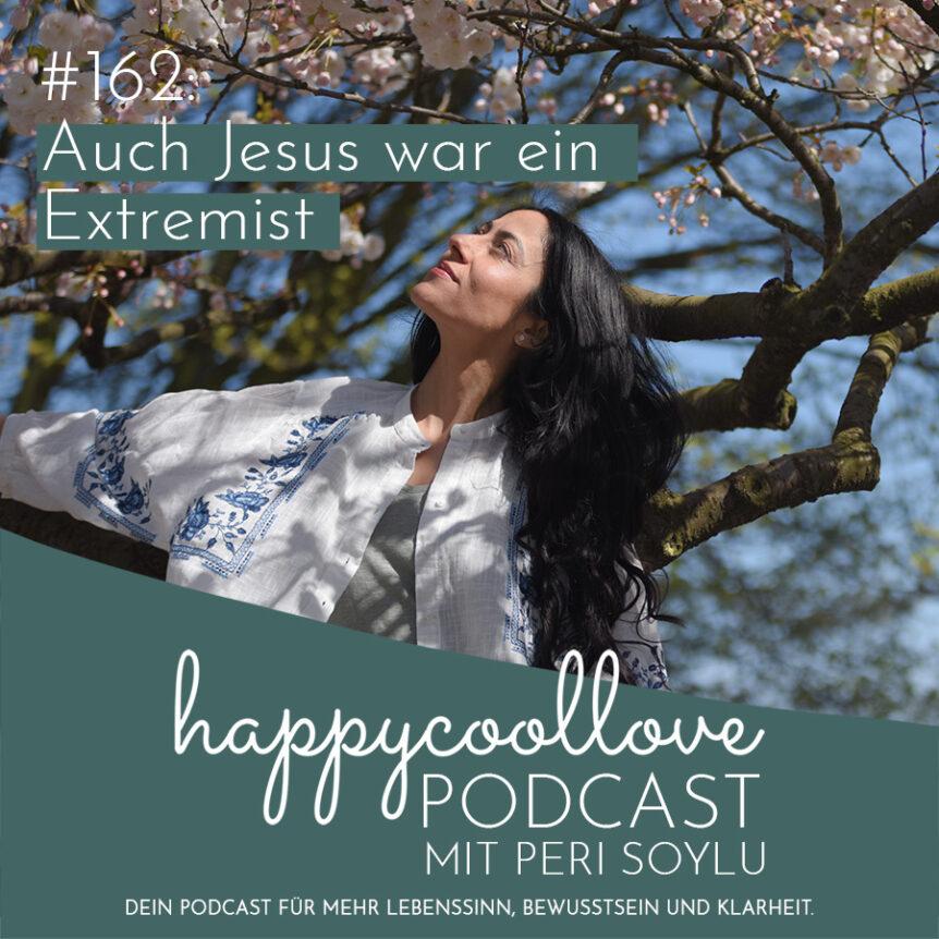Jesus, Ein Kurs in Wundern, happycoollove Podcast, Peri Soylu